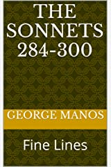 The Sonnets 284-300: Fine Lines Kindle Edition