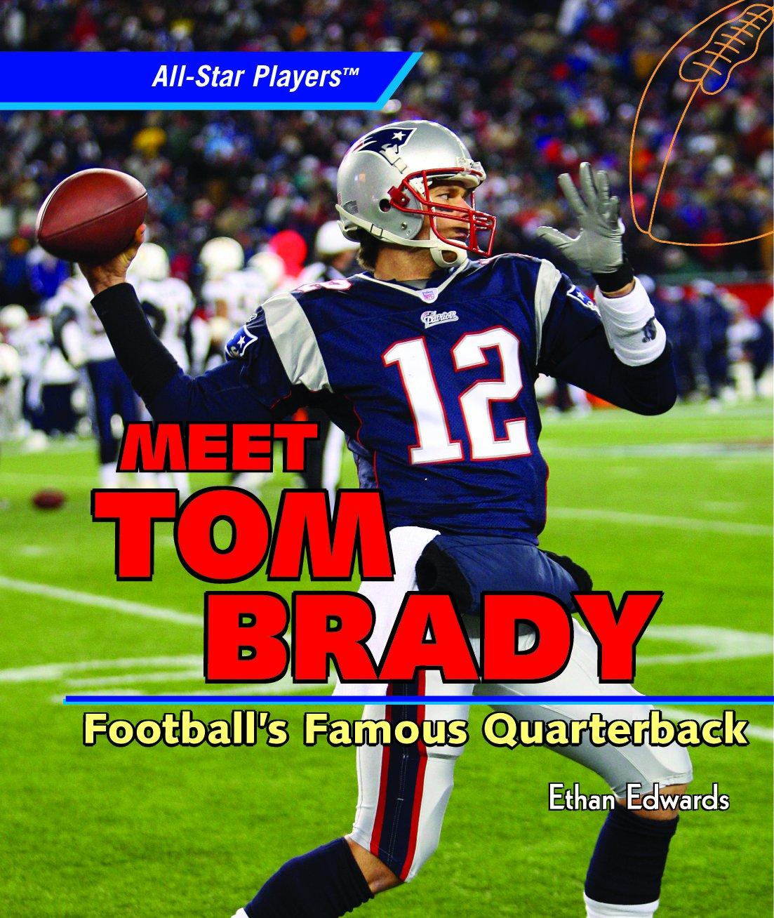 Download Meet Tom Brady: Football's Famous Quarterback (All-Star Players) pdf epub