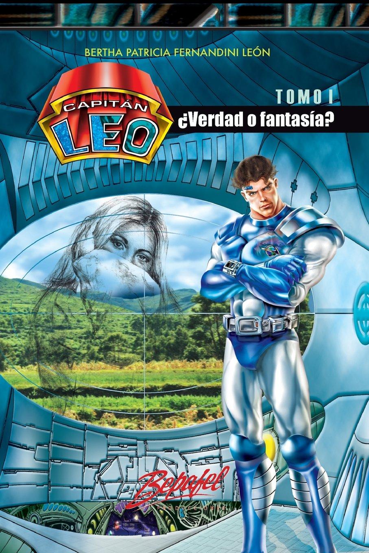 Capitán Leo- ¿Verdad o fantasía?: Tomo 1 (Capitán Leo Novela ...