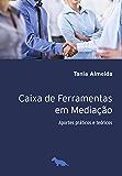 Caixa de ferramentas na mediação: Aportes práticos e teóricos: 1