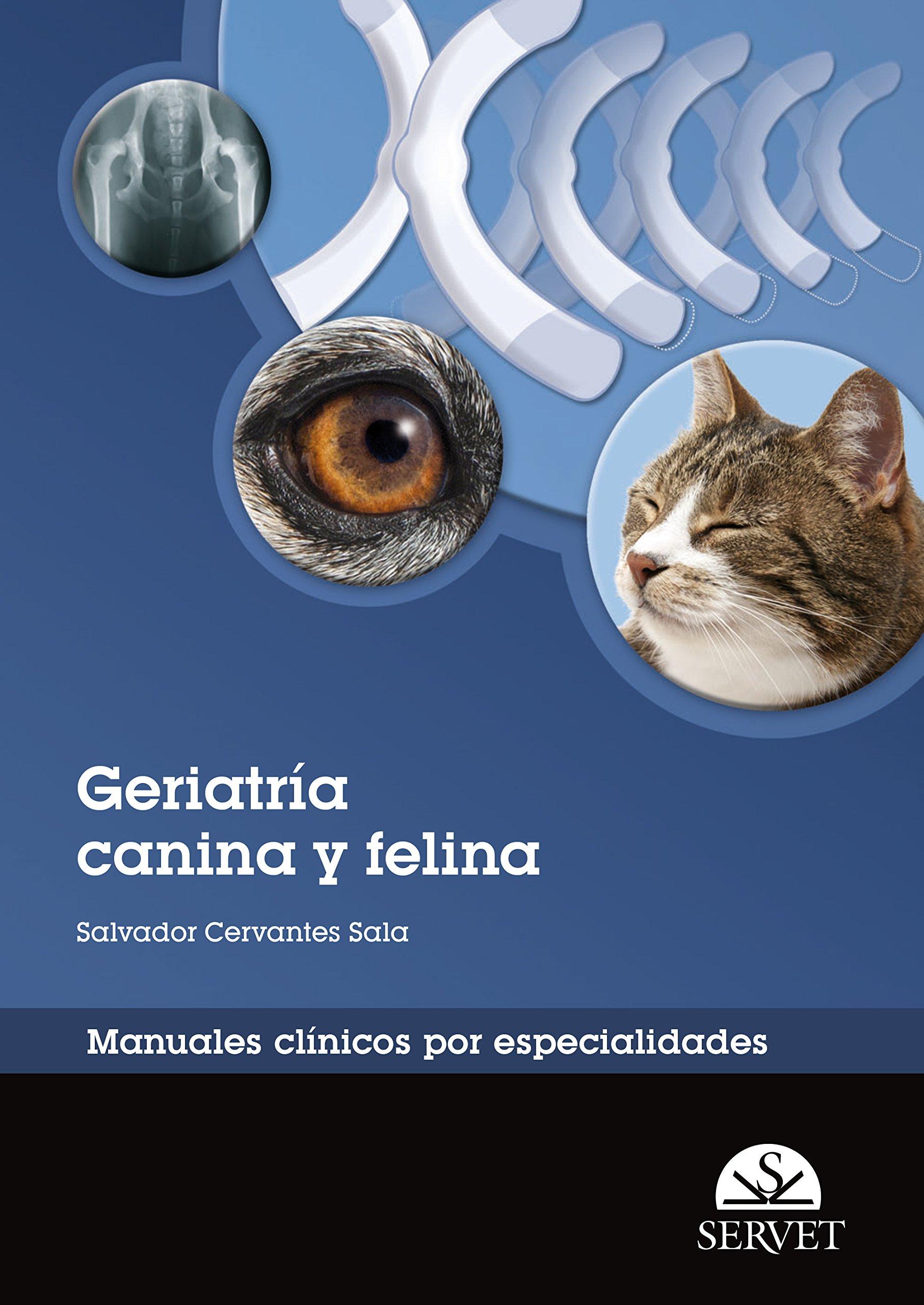 Manual de geriatría canina y felina. Colección de manuales clínicos por especial Manuales clínicos por especialidades - Libros de veterinaria - Editorial ...