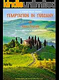 TEMPTATION IN TUSCANY (European Contemporary Romance Series Book 2)