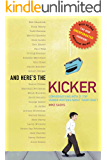 And Here's the Kicker: Conversations with 21 Top Humor Writers--The New Unexpurgated Version! (English Edition)