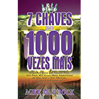 7 Chaves Para 1000 Vezes Mais