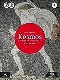 Kosmos. L'universo dei greci. Con e-book. Con espansione online. Per Il Liceo classico: 1