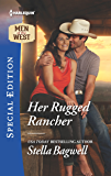 Her Rugged Rancher (Men of the West Book 2476)