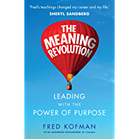 The Meaning Revolution: Leading with the Power of Purpose