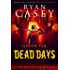 Dead Days: Season Ten (Dead Days Zombie Apocalypse Series Book 10)