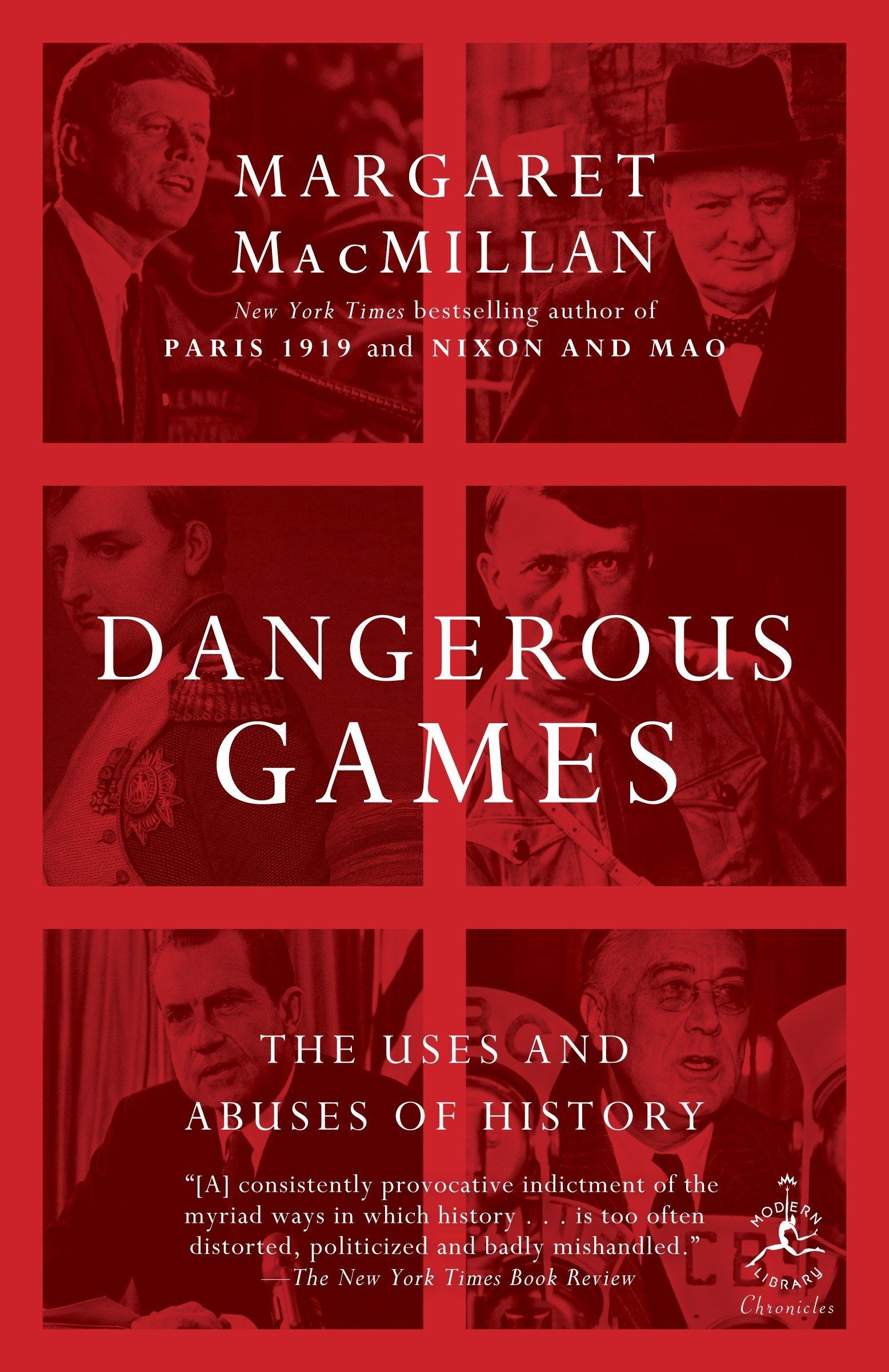 Dangerous Games: The Uses and Abuses of History Modern Library ...