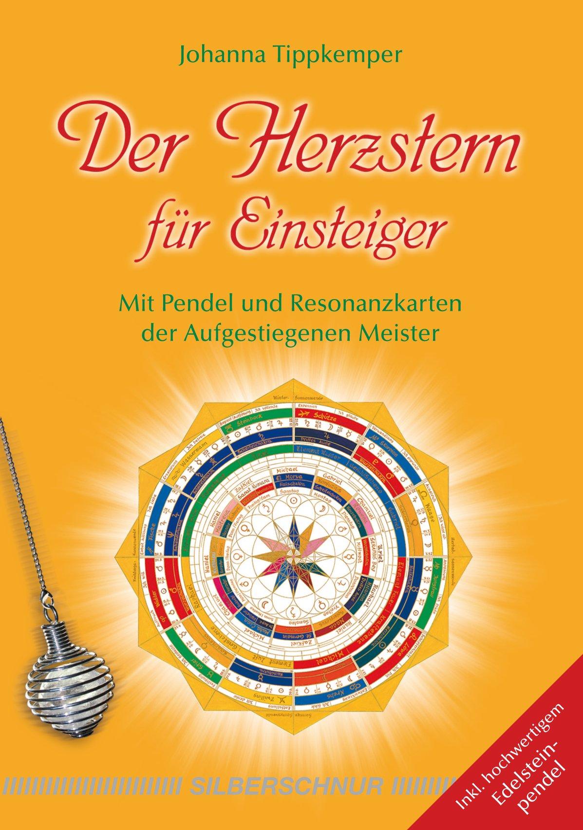 Der Herzstern für Einsteiger: Mit Pendel und Resonanzkarten der Aufgestiegenen Meister