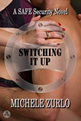 Switching It Up: A SAFE Security Novel Kindle Edition
