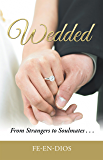 Wedded: From Strangers to Soulmates . . .
