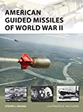 American Guided Missiles of World War II (New Vanguard)