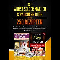 XXL Wurst selber machen & Räuchern Buch mit über 250 Rezepten: 2 in 1 Wursten & Räuchern Buch für Einsteiger…