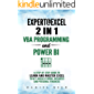 Expert @ Excel: VBA Programming and Power BI : Step-By-Step Guide To Learn And Master Pivot Tables and VBA Programming To Get Ahead @ Work, Business And Personal Finances (English Edition)