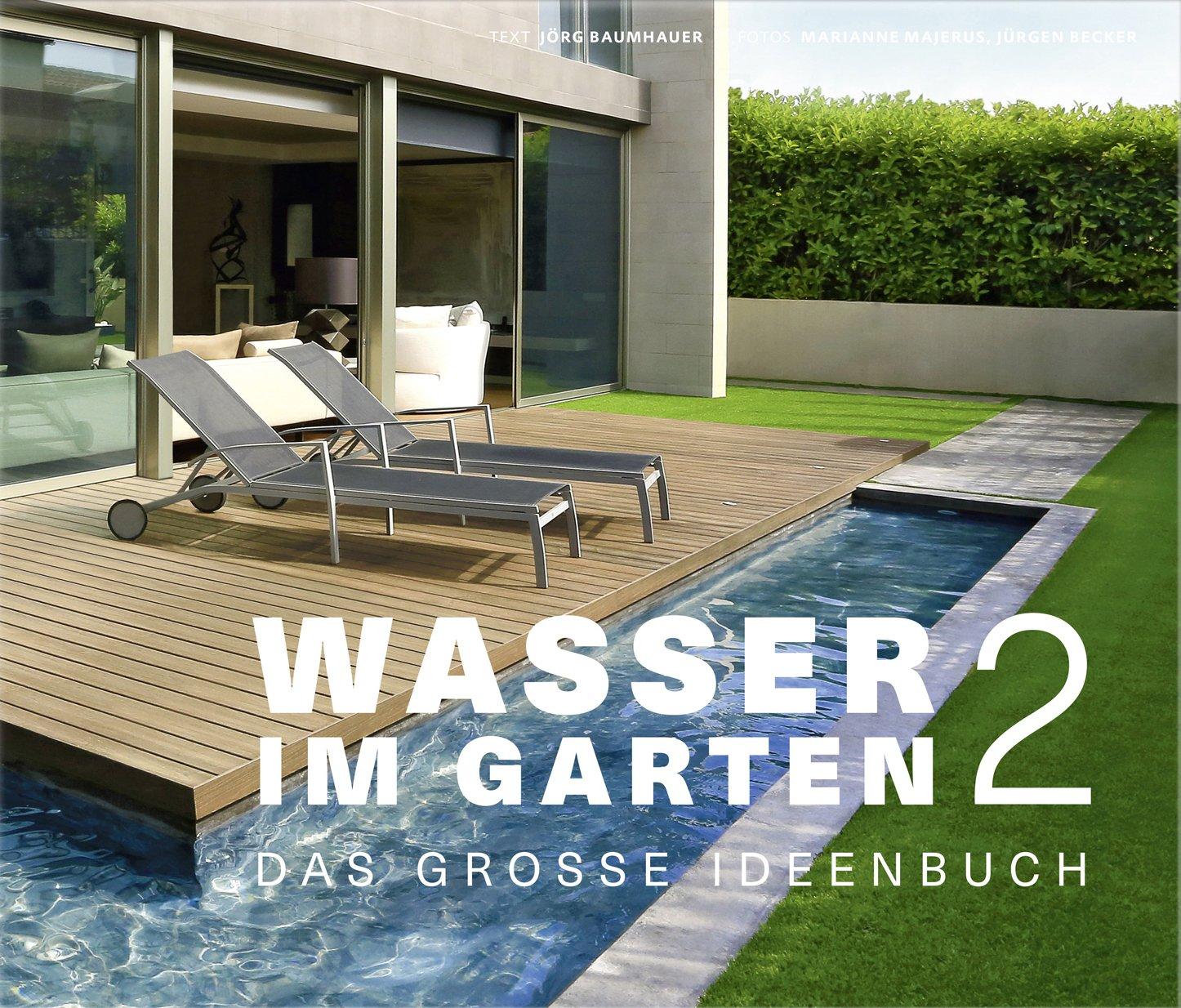 Wasser im Garten 2 - Das große Ideenbuch (Garten- und Ideenbücher BJVV)