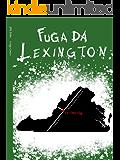 Fuga Da Lexington (Il Ciclo Di Lexington Vol. 2)