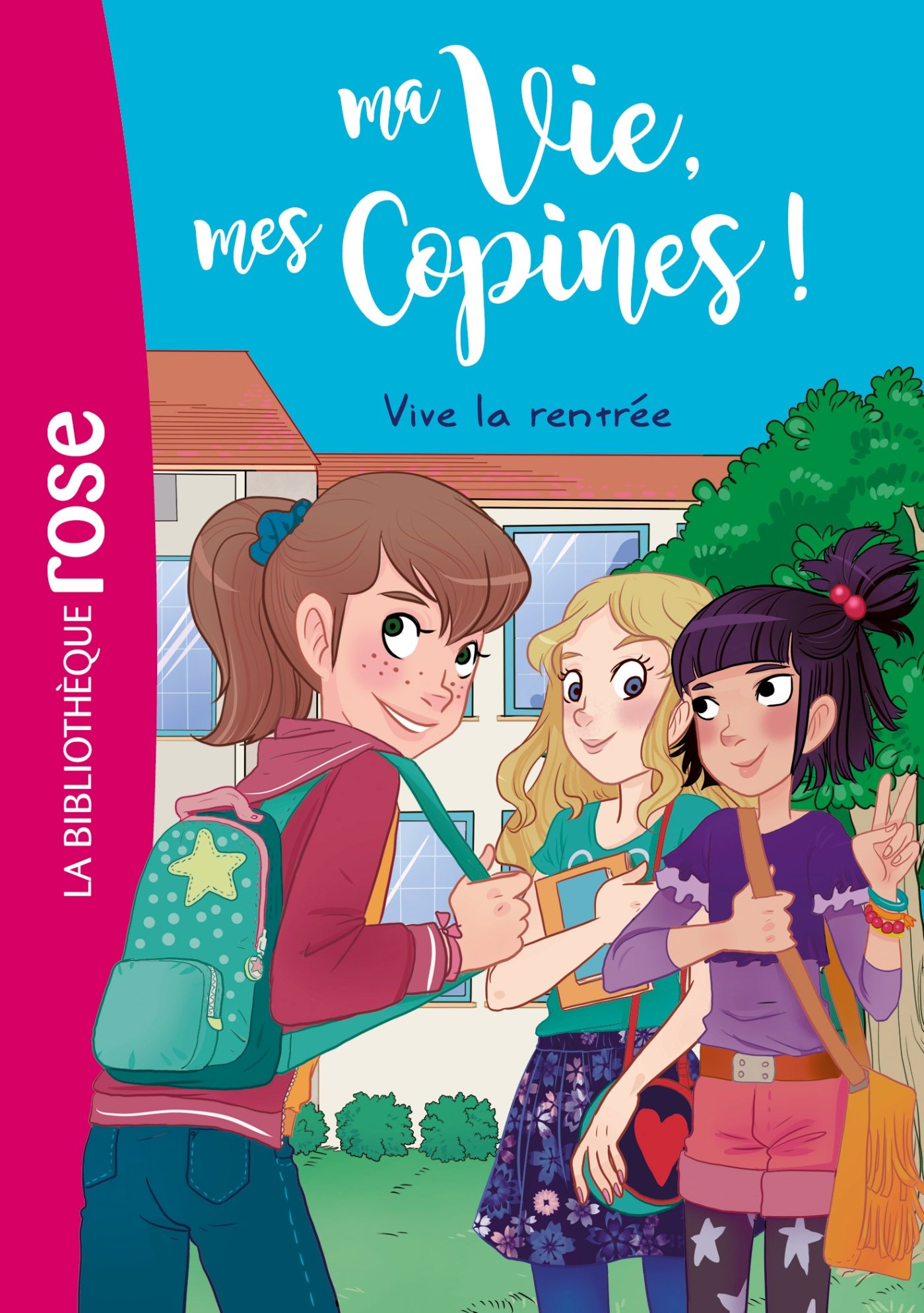 Amazon Fr Ma Vie Mes Copines 01 Vive La Rentree