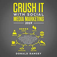 Crush It with Social Media Marketing 2019: Discover Top Entrepreneur Viral Network and SEO Strategies for YouTube, Instagram, Facebook, Twitter While Advertising Your Personal Brand and Business
