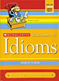 Dictionary of Idioms (Scholastic Reference)