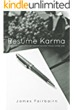 Resume Karma: Maximise the impact of the most important document that you will ever write