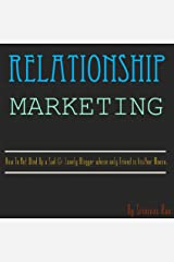 Relationship Marketing For Bloggers Kindle Edition