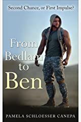 From Bedlam to Ben: Second Chance, or First Impulse? (Made for Me Book 3) Kindle Edition