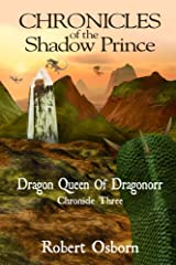 Chronicles of the Shadow Prince: Dragon Queen of Dragonorr Kindle Edition