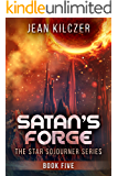 Satan's Forge (The Star Sojourner Series Book 5)