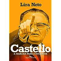 Castello: A marcha para a ditadura