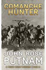 Comanche Hunter: A Pecos Quinn Western - Book 2 Kindle Edition