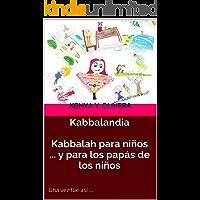 Kabbalandia. Kabbalah para niños ... y para los papás de los niños