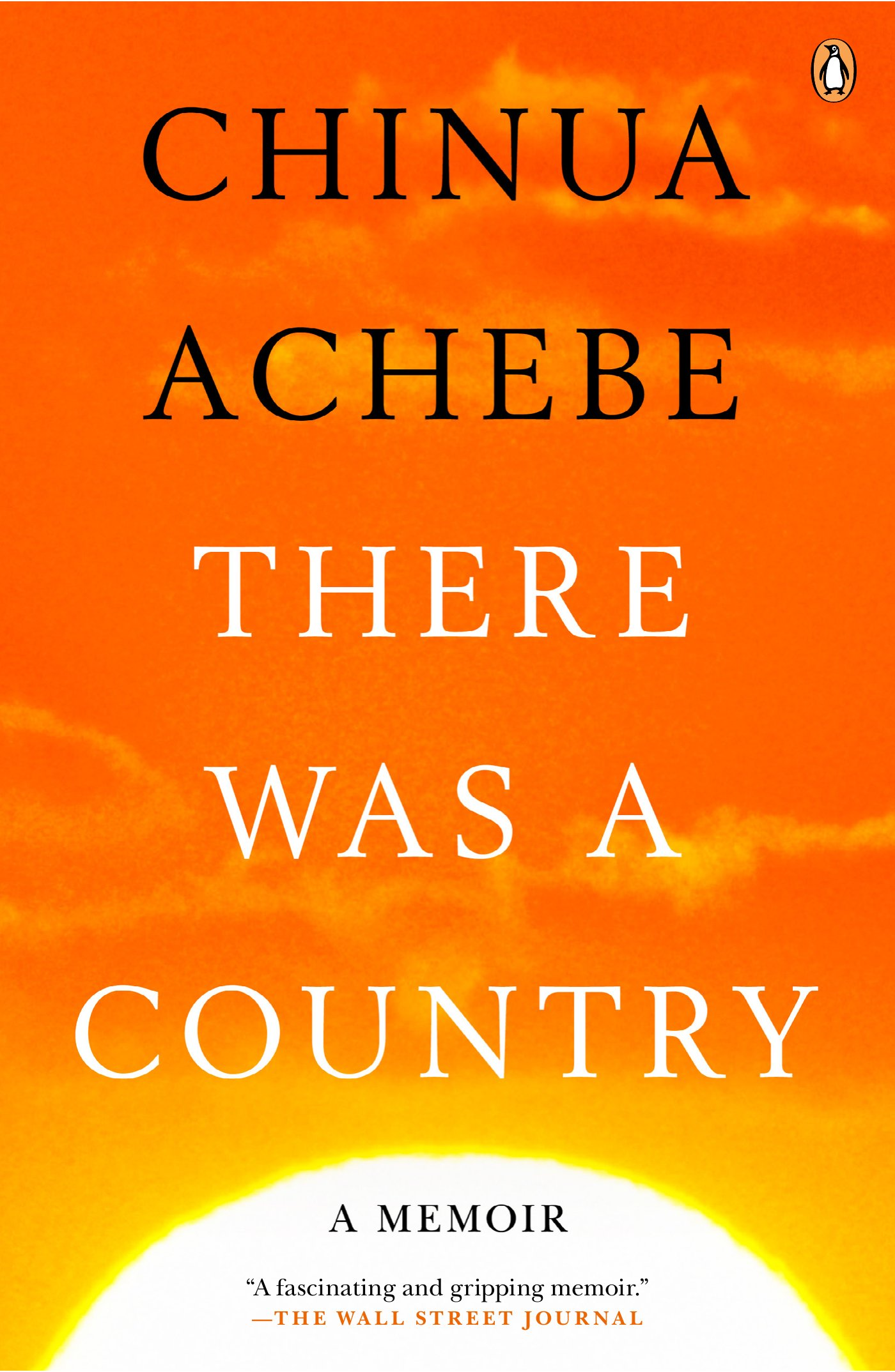 there was a country a memoir chinua achebe  there was a country a memoir chinua achebe 9780143124030 com books