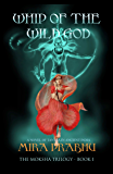 Whip Of The Wild God: A Novel of Tantra in Ancient India (The Moksha Trilogy Book 1)