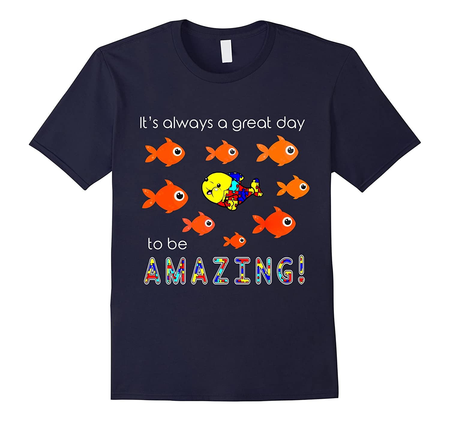 Autism It's Always A Great Day To Be Amazing T-Shirt-BN
