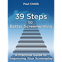 39 Steps to Better Screenwriting: A Practical Guide to Improving Your Screenplay book cover