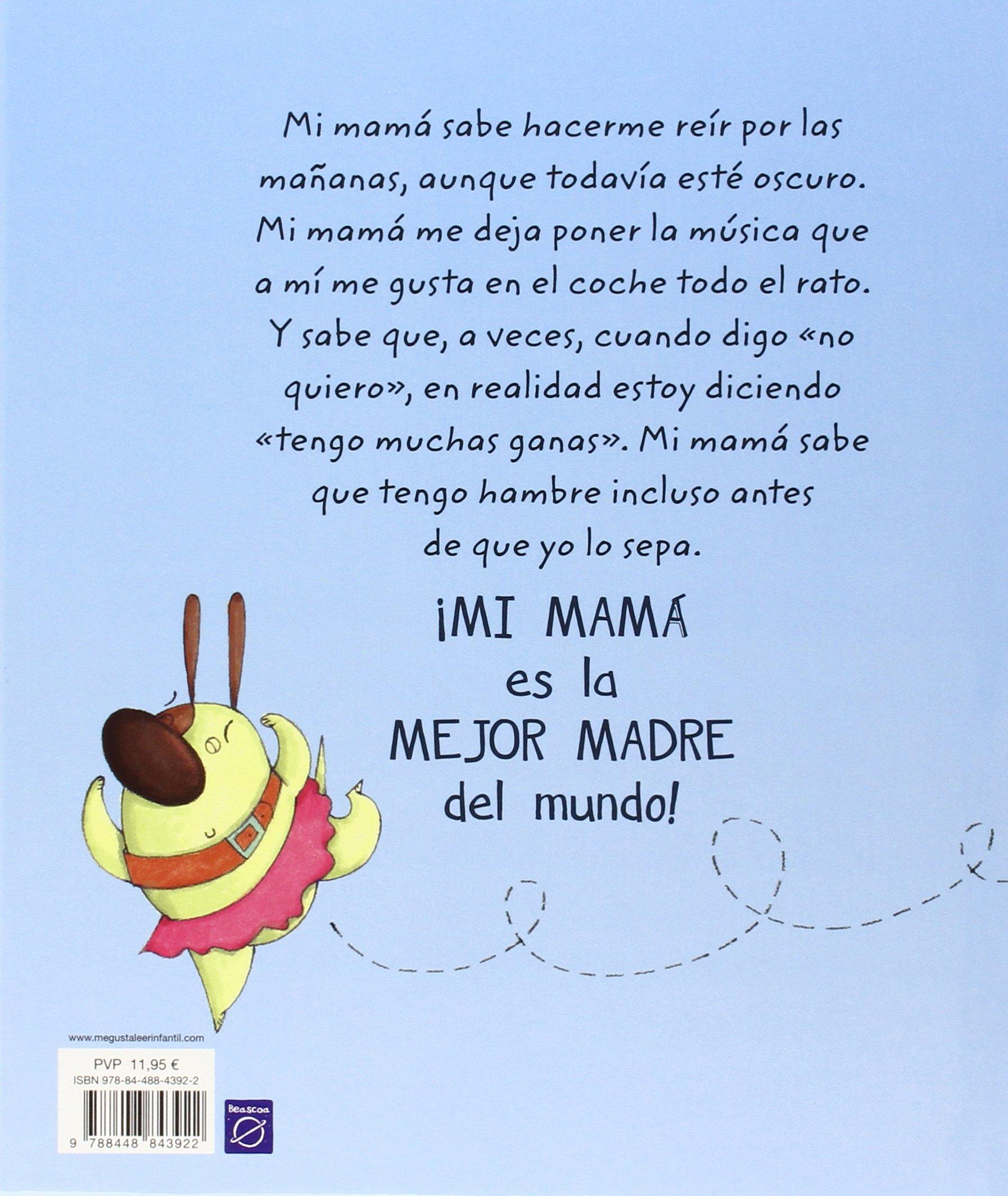 Mi Máma Es La Mejor Madre del Mundo / My Mom Is the Best Mom in the World:  Amazon.co.uk: Ana Zurita, Lincoln Child: Books