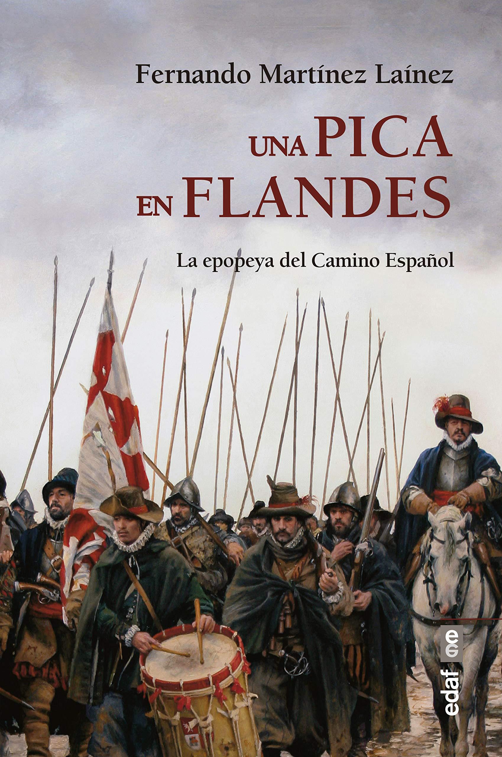 Una Pica En Flandes. la epopeya Del Camino Español Clío crónicas ...