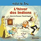 L'hiver des Indiens: une histoire pour lecteurs débutants (5-8 ans) (Eclats de Lire t. 9)