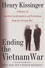 Ending the Vietnam War: A History of America's Involvement in and Extrication from the Vietnam War Kindle Edition