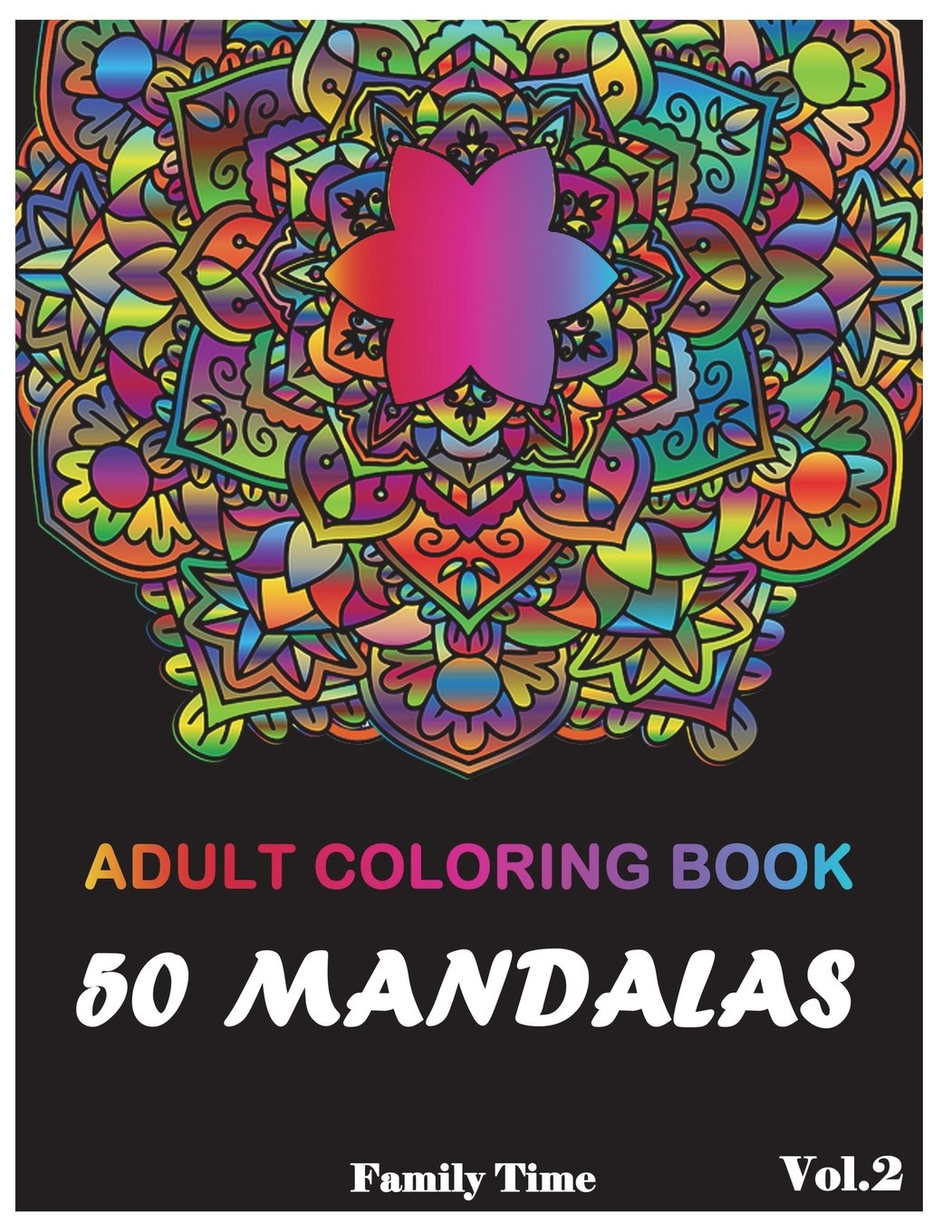 Download Mandala Adult Coloring Book: 50+ Mandala Images Stress Relieving Patterns Coloring Book For Relaxation, Meditation, Happiness and Relief & Art Color Therapy(Volume 2) (50 Mandala Adult Coloring Book) PDF