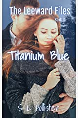 Titanium Blue: #3 The Leeward Files Kindle Edition