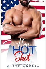 Her Hot Shot (The Fireworks Series) Kindle Edition