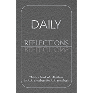 Daily Reflections: A Book of Reflections by A.A. Members for A.A. Members