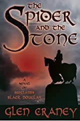 The Spider and the Stone: A Novel of Scotland's Black Douglas Kindle Edition