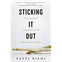 Sticking It Out: From Juilliard to the Orchestra Pit: A Percussionists's Memoir book cover
