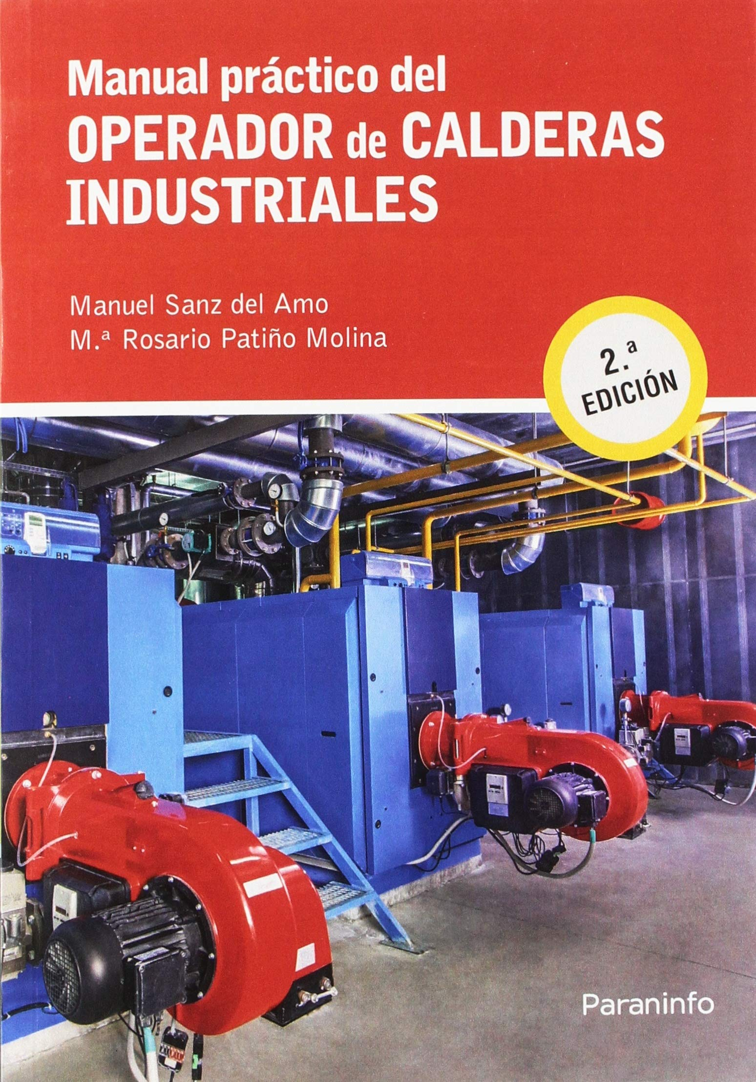 Manual práctico del operador de calderas industriales 2.ª edición: Amazon.es: MANUEL SANZ DEL AMO, Mª ROSARIO PATIÑO MOLINA: Libros