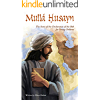 Mullá Ḥusayn: The Story of the Declaration of the Báb for Young Children (Baha'i Holy Days)