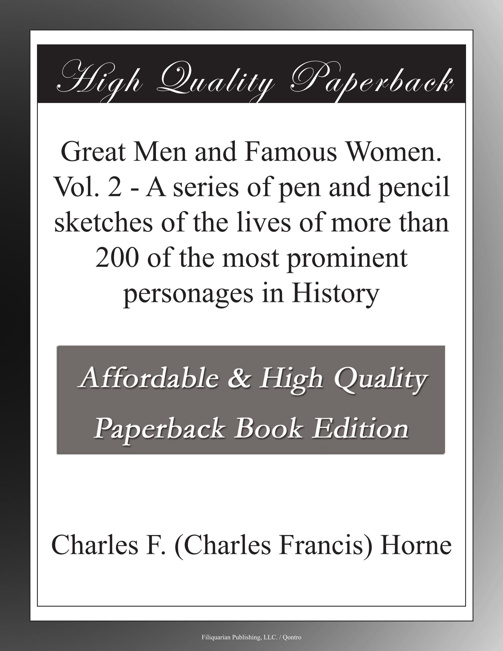 Download Great Men and Famous Women. Vol. 2 - A series of pen and pencil sketches of the lives of more than 200 of the most prominent personages in History pdf