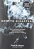 How to Disappear: Erase Your Digital